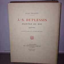 BELLEUDY Jules - J.-S. Duplessis, peintre du roi, 1725-1802 - 1913