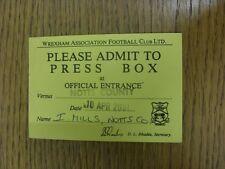 10/04/2001 BIGLIETTO: Wrexham V Notts County [PRESS Box]. bobfrankandelvis il SEL