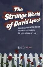 Strange World of David Lynch: Transcendental Irony from Eraserhead to Mulholland