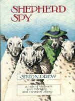 Shepherd Spy: A Tale of Violence and Intrigue and Terrorist Sheep,Simon Drew