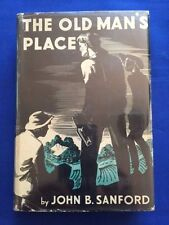THE OLD MAN'S PLACE - FIRST EDITION BY JOHN SANFORD