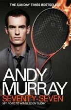 Andy Murray: Seventy-Seven: My Road to Wimbledon Glory by Murray, Andy | Paperba
