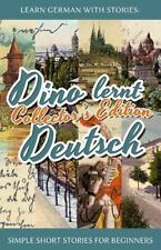 Learn German with Stories: Dino Lernt Deutsch Collector's Edition - Simple...