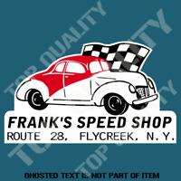 FRANKS FRANK'S SPEED SHOP Decal Sticker Vintage Retro Man Cave Hot Rod Decals