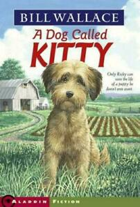 Dog Called Kitty by Bill Wallace (English) Paperback Book Free Shipping (BX95)