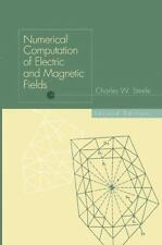 Numerical Computation of Electric and Magnetic Fields by Charles W. Steele...
