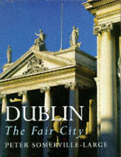 Dublin: The Fair City by Peter Somerville-Large (Hardback, 1996)