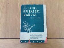 The Lathe Operators Manual. B.Richard Hilton. 2nd Edition 1942.