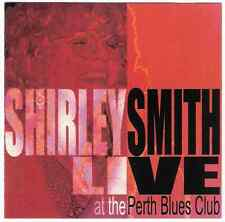 SHIRLEY SMITH Live At Perth Blues Club CD 2003 oz The Same Day Twins bob patient