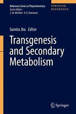 Reference Series in Phytochemistry: Transgenesis and Secondary Metabolism...