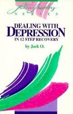 Dealing With Depression: In 12 Step Recovery Fellow travelers series