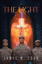 The Light by James W. Cook (2013, Paperback)