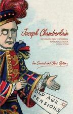 Joseph Chamberlain : International Statesman, National Leader, Local Icon: By...