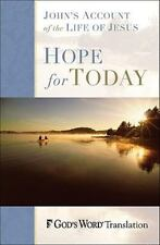 Hope for Today : John's Account of the Life of Jesus by Baker Publishing...