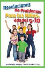 Resoluciones de Problemas para Ninos, Edades 5-10 by Jennifer L. Youngs...