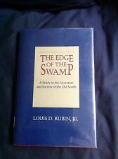Edge of the Swamp, Study in the Literature/Society of the Old South,L.D. Rubin