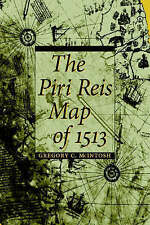 The Piri Reis Map of 1513 by Gregory C. McIntosh (Hardback, 2000)