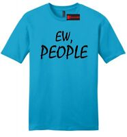 Ew People Funny Mens Soft T Shirt Anti Social Nerd Geek College Party Tee Z2