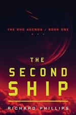 The Rho Agenda: The Second Ship 1 by Richard Phillips (2012, Paperback)