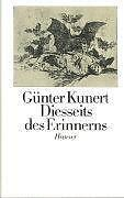 *  GüNTER KUNERT - DIESSEITS DES ERINNERNS