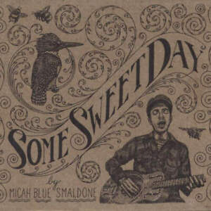 Micah Blue Smaldone Some Sweet Day CD North East Indie 2004 NEW