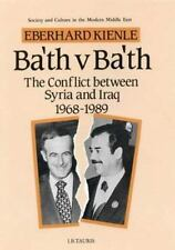 Ba'th Versus Ba'th: The Conflict Between Syria and Iraq, 1968-1989-ExLibrary