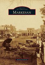 Markesan [Images of America] [WI] [Arcadia Publishing]