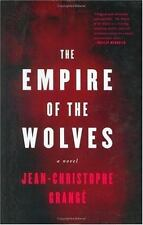 The Empire of the Wolves: A Novel by Grange, Jean-Christophe