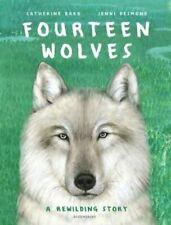Fourteen Wolves: A Rewilding Story by Jenni Desmond