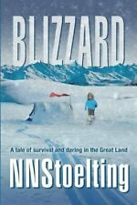 Blizzard: A tale of survival and daring in the Great Land.by NNStoelting New.#