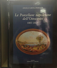 LE PORCELLANE NAPOLETANE DELL'OTTOCENTO  (1807-1860)  Di A. Carola-Perrotti