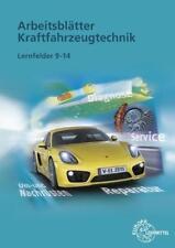 Arbeitsblätter Kraftfahrzeugtechnik Lernfelder 9-14 von Wolfgang Keil, Richard Fischer, Uwe Heider, Tobias Gscheidle und Rolf Gscheidle (2015, Kunststoffeinband)