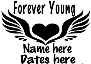 FOREVER YOUNG vinyl decal sticker your words & dates 29X21cmUVproofWATERproof