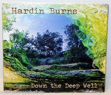 RARE - Hardin Burns : DOWN The DEEP WELL - 1-Disc CD (2014) Digipak NEW / SEALED