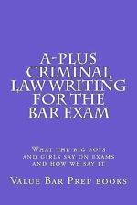 A-Plus Criminal Law Writing for the Bar Exam : What the Big Boys and Girls...