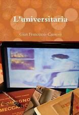L'Universitaria by Gian Francesco Camoni Hardback (Italian Edition)
