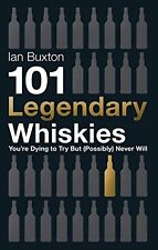 101 Legendary Whiskies You're Dying to Try But (Possibly) Never Will (Hardback