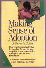 MAKING SENSE OF ADOPTION Lois Ruskai Melina ~ SC 1st Ed
