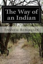 The Way of an Indian by Frederic Remington (2014, Paperback)