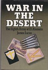 War in the Desert : The Eighth Army at El Alamein by James Lucas (1983,...
