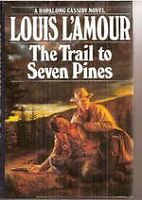 The Trail to Seven Pines (A Hopalong Cassidy Novel) by Louis LAmour