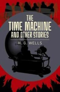 The Time Machine and Other Stories by HG H.G. Wells Classic Lit Book Paperback