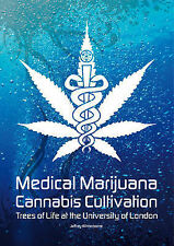 Medical Marijuana / Cannabis Cultivation: Trees of Life at the University of Lon