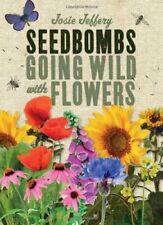 SeedBombs by Josie Jeffery Hardback Book The Cheap Fast Free Post