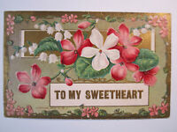 Postcard To My Sweetheart Floral Embossed Flowers c. 1908 Card Antique 1619