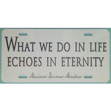 The Gladiator Car Tag What We Do in Life Echoes in Eternity License Plate
