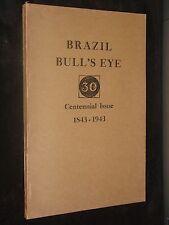 BRAZIL BULL'S EYE CENTENNIAL ISSUE 1843 - 1943