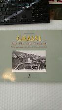 Grasse au fil du temps (French Edition) (French) hardcover du chemin de fer à l