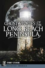 Ghost Stories of the Long Beach Peninsula: By Stevens, Sydney