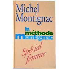 La méthode Montignac - MONTIGNAC Michel
